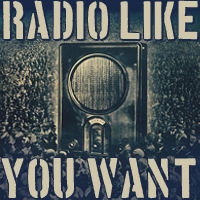 Radio Like You Want